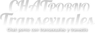 Chat Porno Transexuales